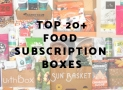 Top 20+ Food Subscription Boxes